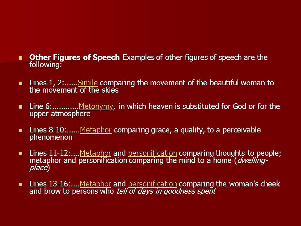 Other Figures of Speech Examples of other figures of speech are the following: