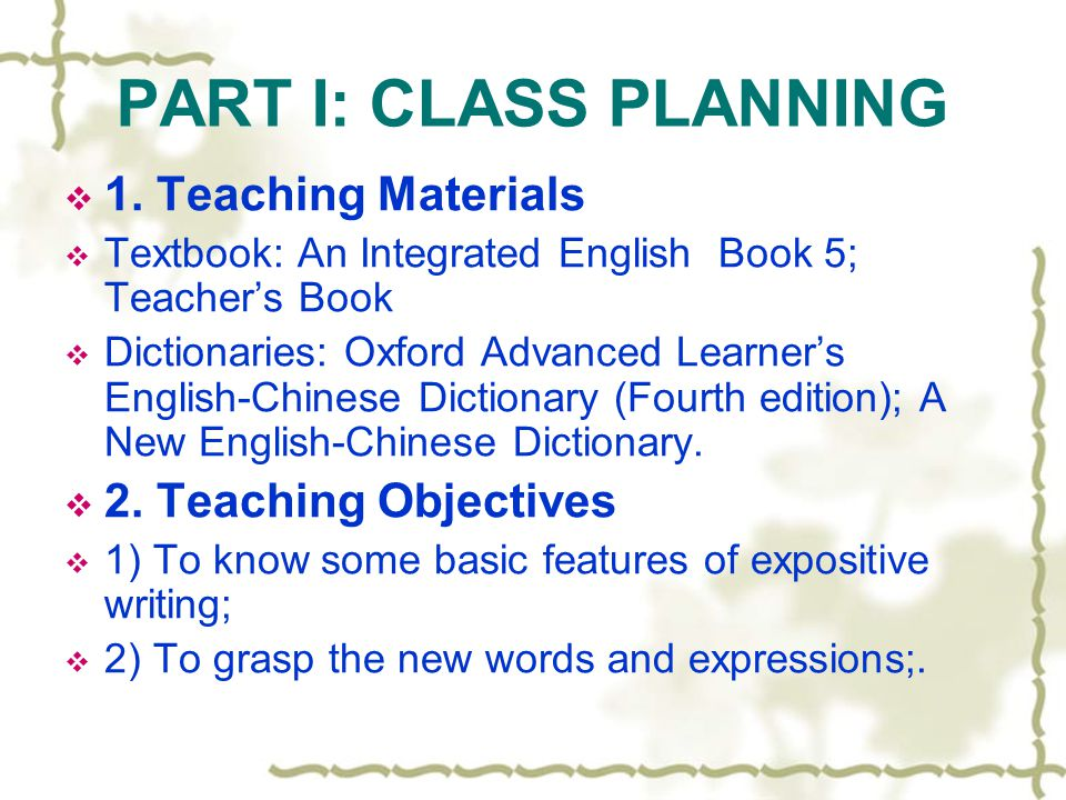 PART I: CLASS PLANNING 1. Teaching Materials 2. Teaching Objectives