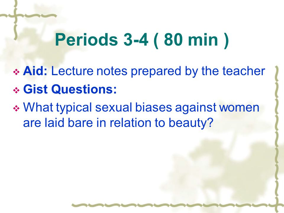 Periods 3-4 ( 80 min ) Aid: Lecture notes prepared by the teacher