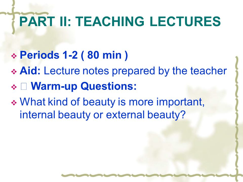 PART II: TEACHING LECTURES
