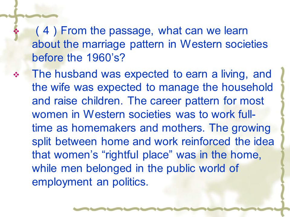 (4)From the passage, what can we learn about the marriage pattern in Western societies before the 1960's