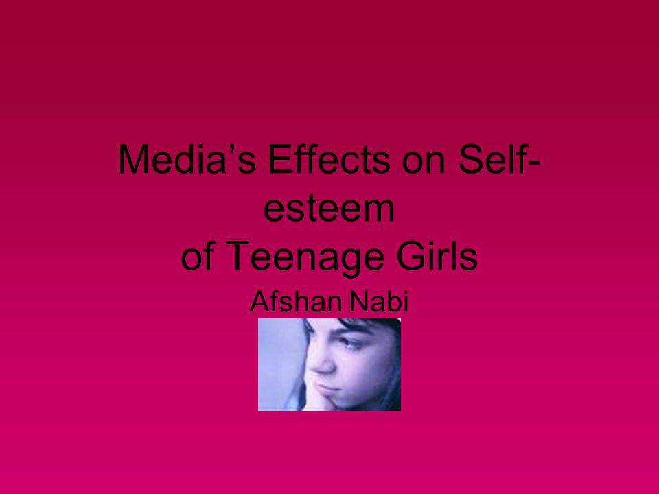 Media's Effects on Self-esteem of Teenage Girls