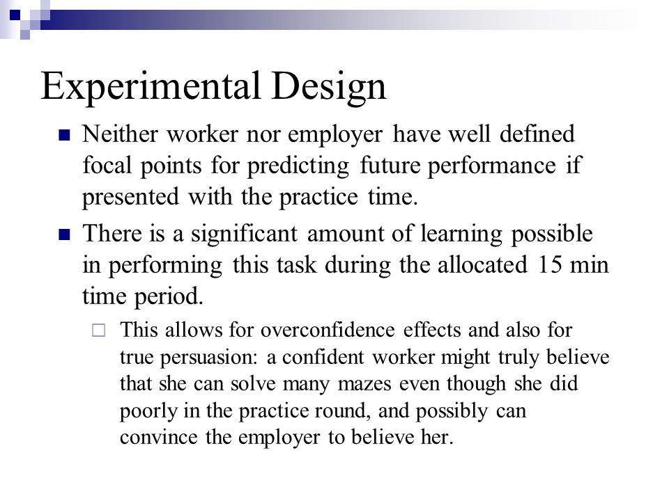 Experimental Design Neither worker nor employer have well defined focal points for predicting future performance if presented with the practice time.