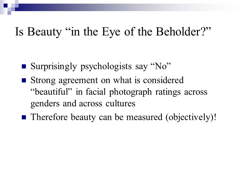 Is Beauty in the Eye of the Beholder