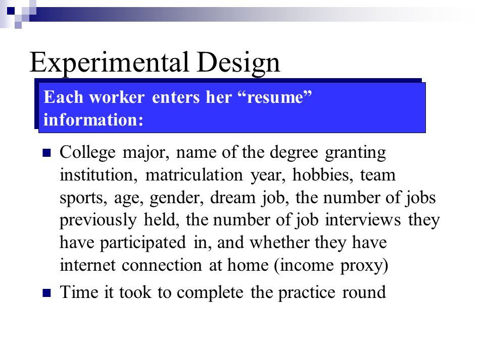 Experimental Design Each worker enters her resume information: