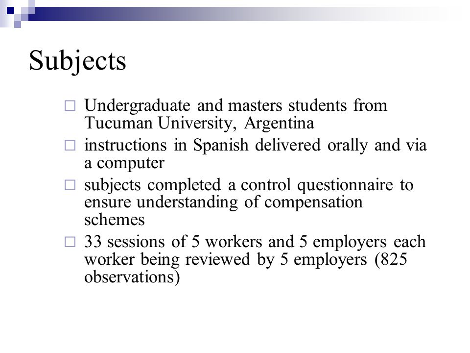 Subjects Undergraduate and masters students from Tucuman University, Argentina. instructions in Spanish delivered orally and via a computer.