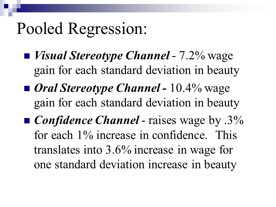 Pooled Regression: Visual Stereotype Channel - 7.2% wage gain for each standard deviation in beauty.