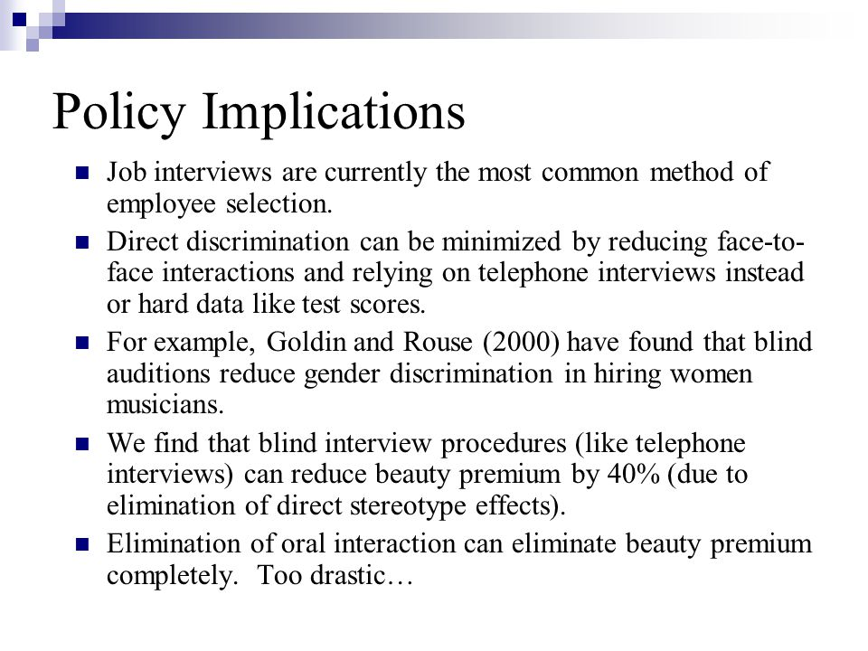 Policy Implications Job interviews are currently the most common method of employee selection.