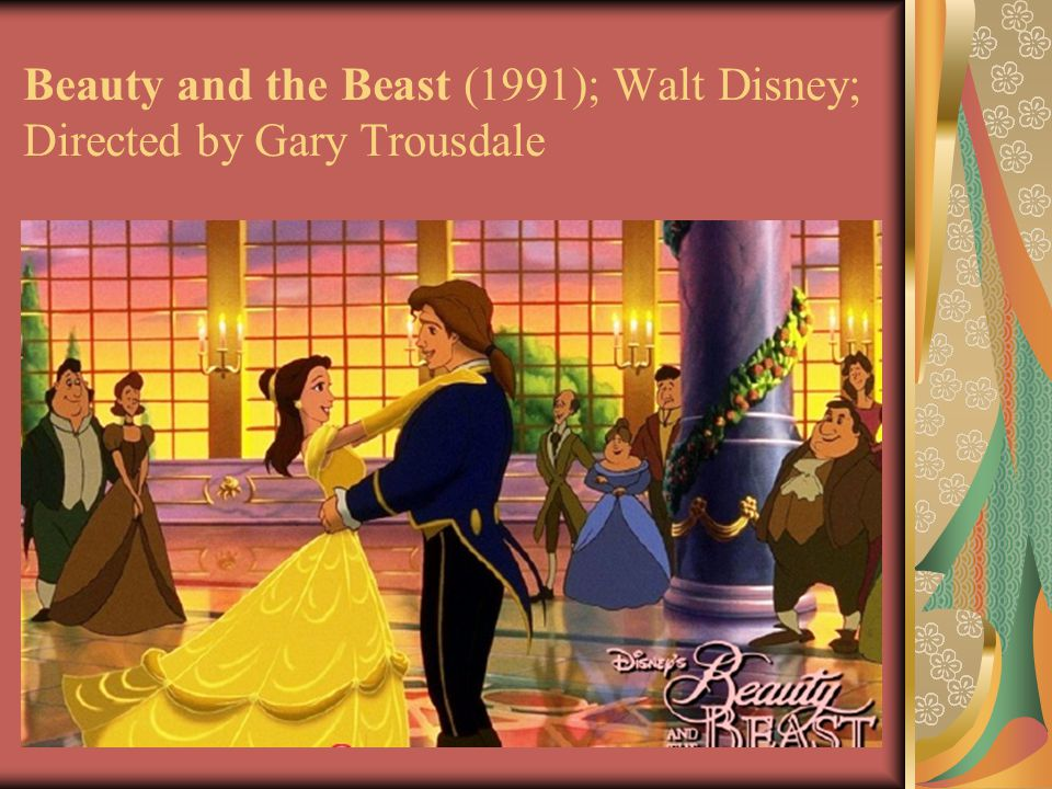 Beauty and the Beast (1991); Walt Disney; Directed by Gary Trousdale