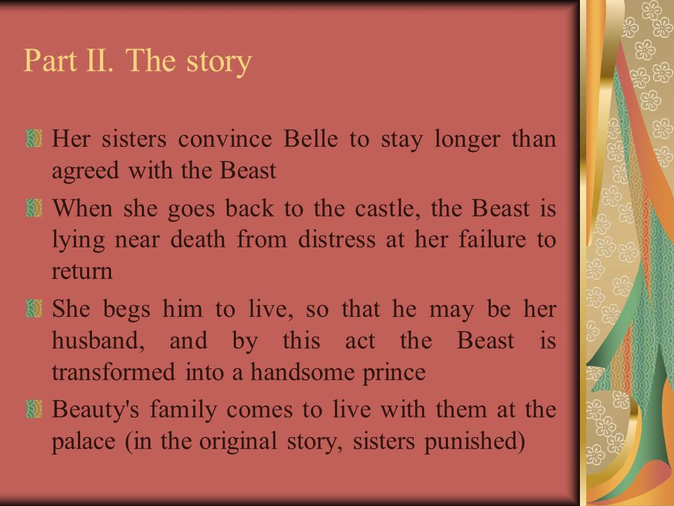 Part II. The story Her sisters convince Belle to stay longer than agreed with the Beast.