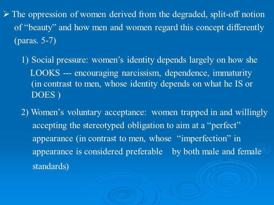 The oppression of women derived from the degraded, split-off notion