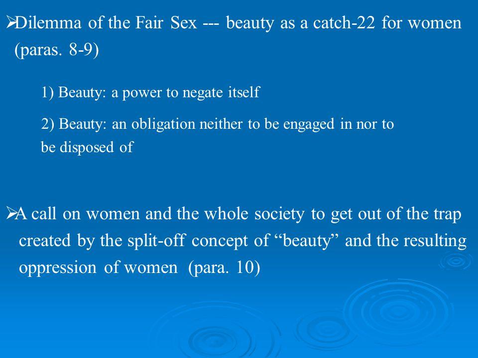 Dilemma of the Fair Sex --- beauty as a catch-22 for women