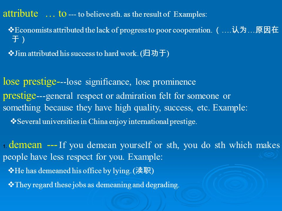 attribute … to --- to believe sth. as the result of Examples: