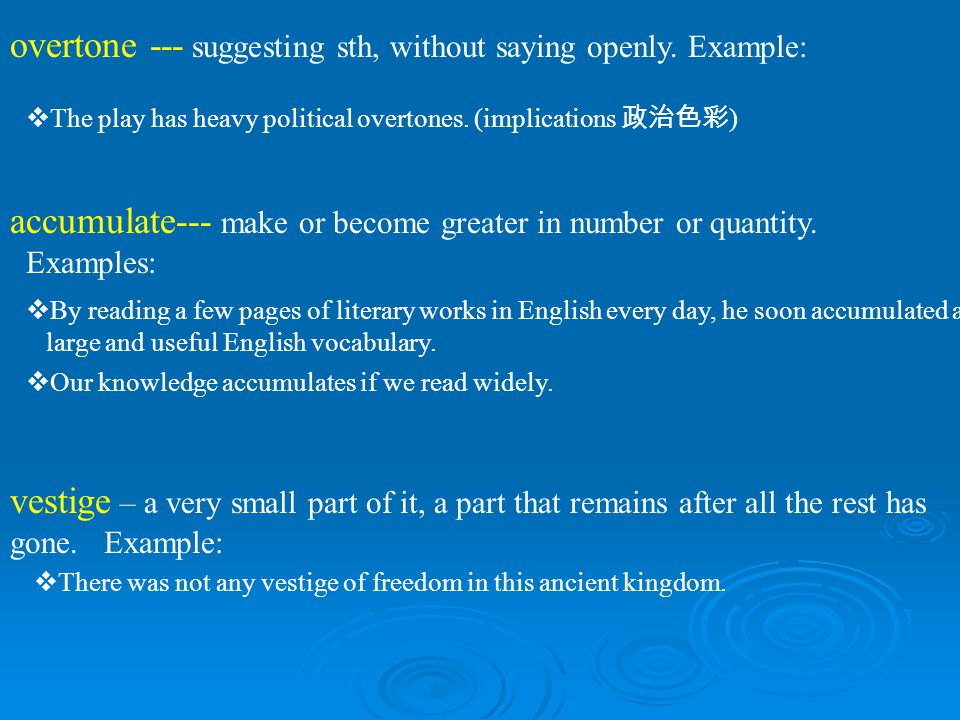 overtone --- suggesting sth, without saying openly. Example: