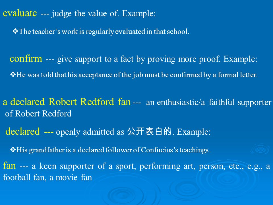 evaluate --- judge the value of. Example: