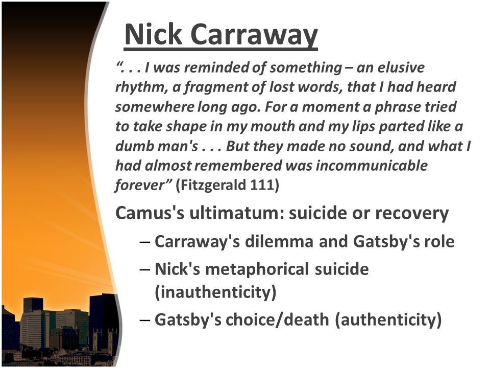 Nick Carraway Camus s ultimatum: suicide or recovery