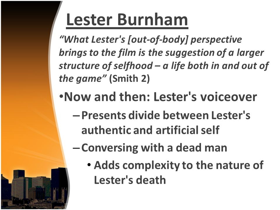 Lester Burnham Now and then: Lester s voiceover