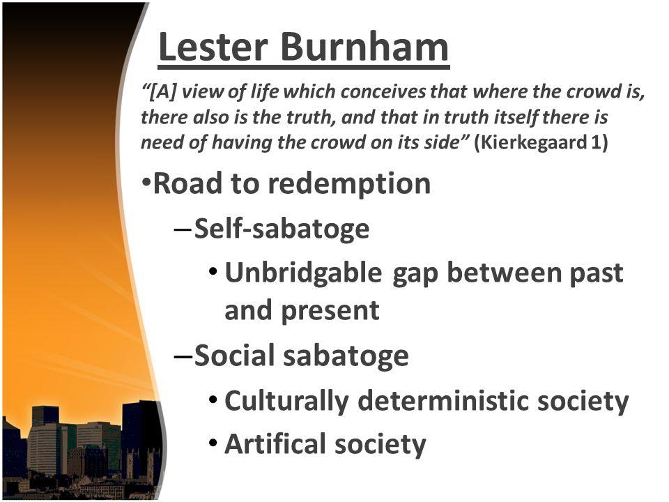 Lester Burnham Road to redemption Social sabatoge Self-sabatoge