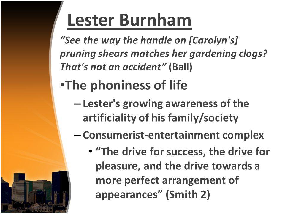 Lester Burnham The phoniness of life