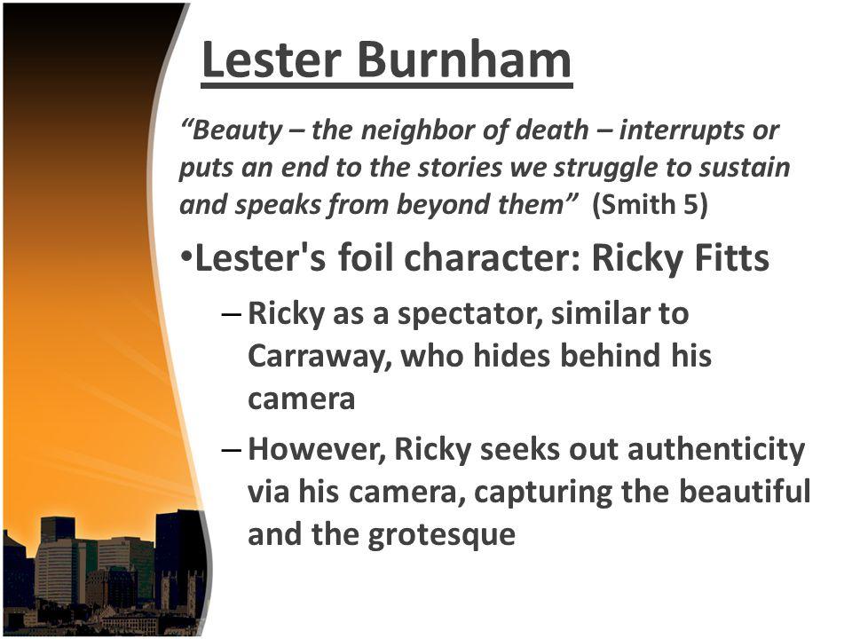 Lester Burnham Lester s foil character: Ricky Fitts
