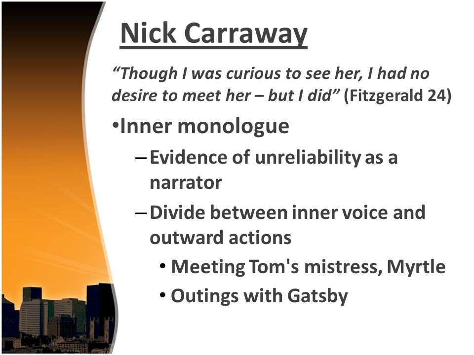 nick carraway reliable narrator essay Scott fitzgerald seemingly establishes an honest and reliable narrator in nick carraway to contrast the corrupt society into which he has fallen.
