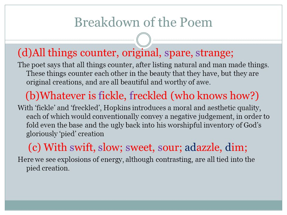 Breakdown of the Poem (d)All things counter, original, spare, strange;