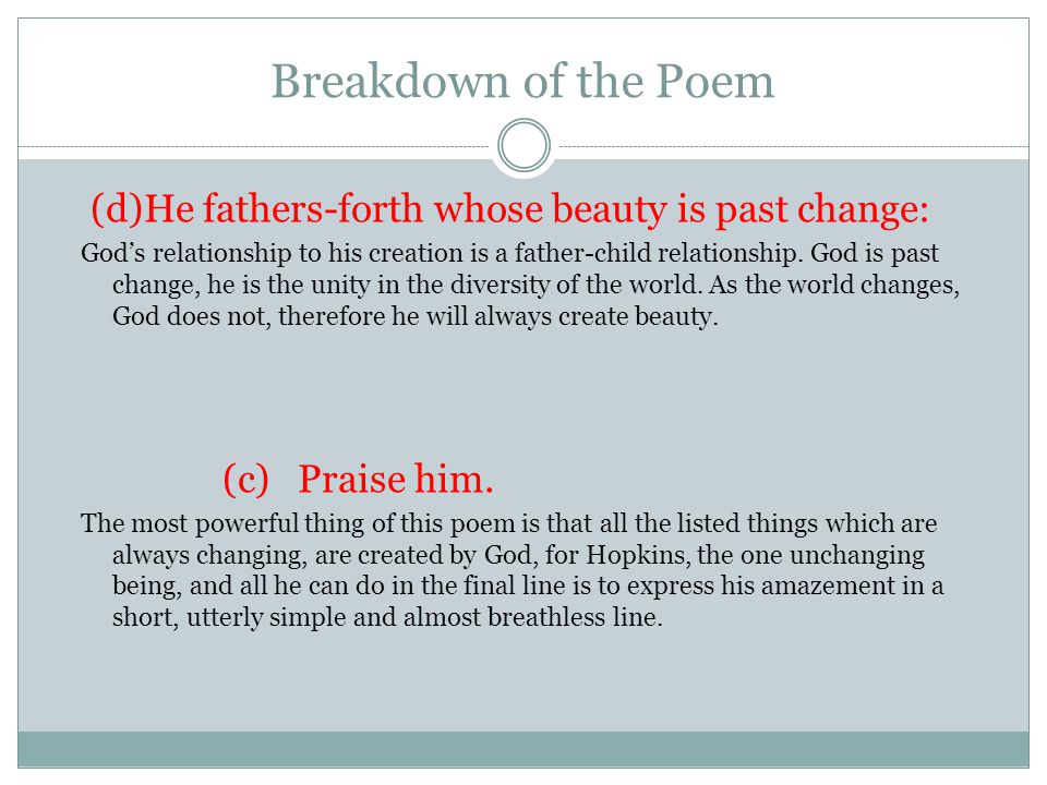 Breakdown of the Poem (d)He fathers-forth whose beauty is past change: