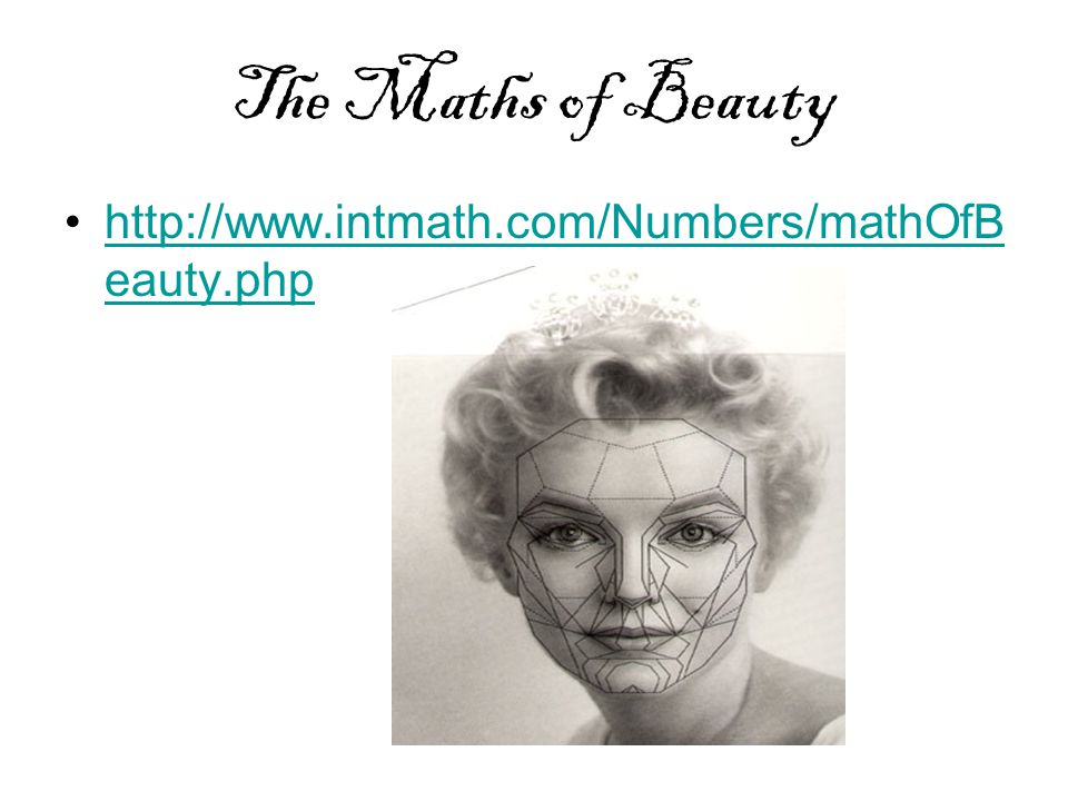 The Maths of Beauty http://www.intmath.com/Numbers/mathOfBeauty.php
