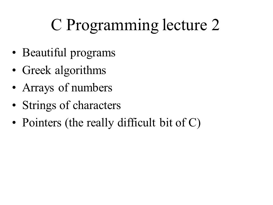 C Programming lecture 2 Beautiful programs Greek algorithms