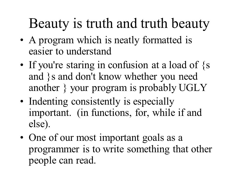 Beauty is truth and truth beauty