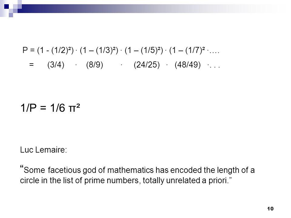 P = (1 - (1/2)²) · (1 – (1/3)²) · (1 – (1/5)²) · (1 – (1/7)² ·….