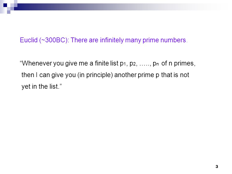 Euclid (~300BC): There are infinitely many prime numbers.