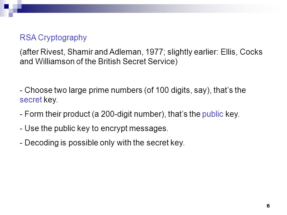 RSA Cryptography (after Rivest, Shamir and Adleman, 1977; slightly earlier: Ellis, Cocks and Williamson of the British Secret Service)