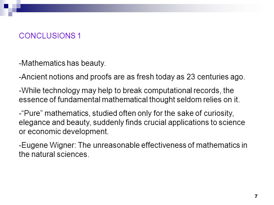 CONCLUSIONS 1 Mathematics has beauty. Ancient notions and proofs are as fresh today as 23 centuries ago.
