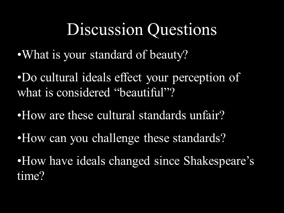 Discussion Questions What is your standard of beauty