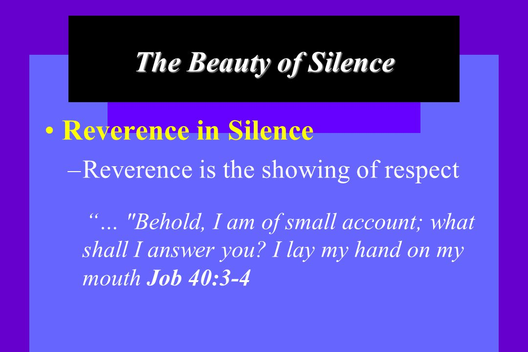 The Beauty of Silence Reverence in Silence