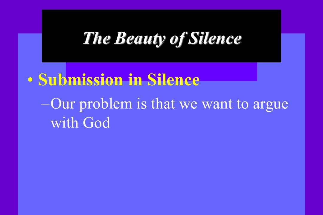 The Beauty of Silence Submission in Silence