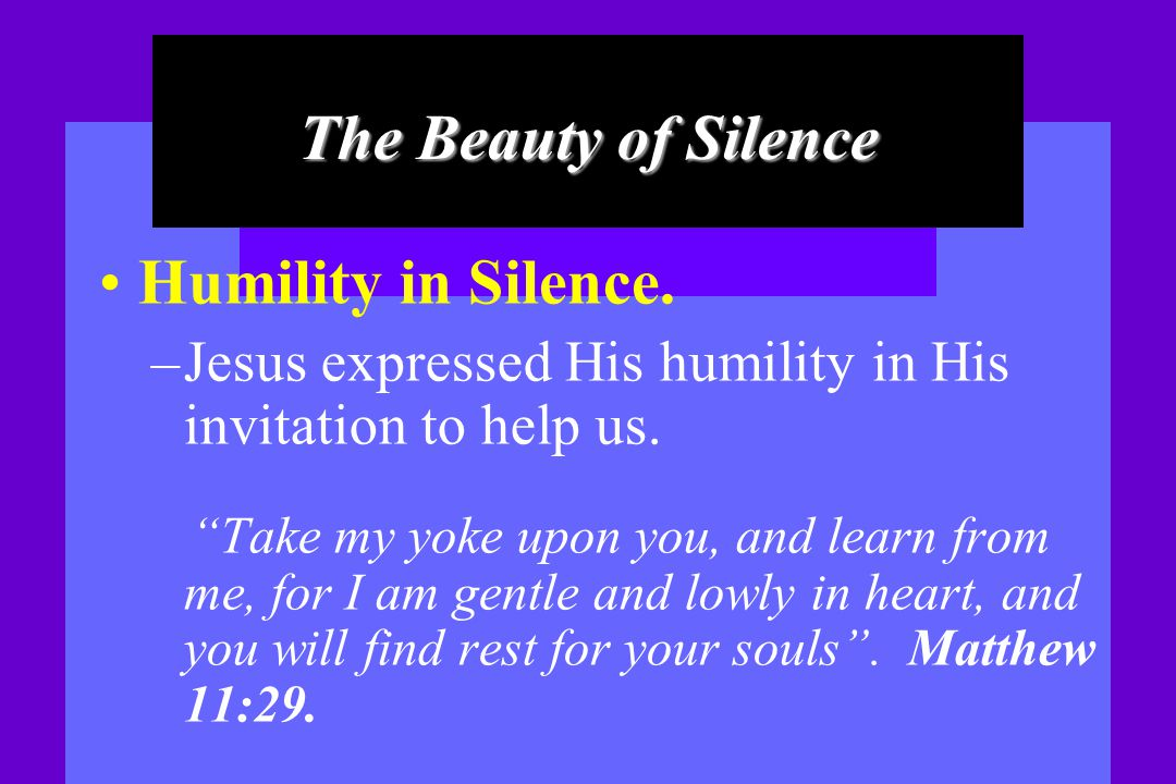 The Beauty of Silence Humility in Silence.