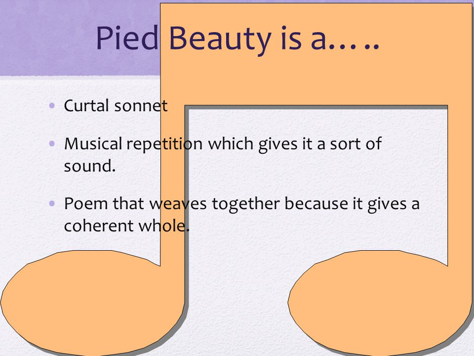 Pied Beauty is a….. Curtal sonnet