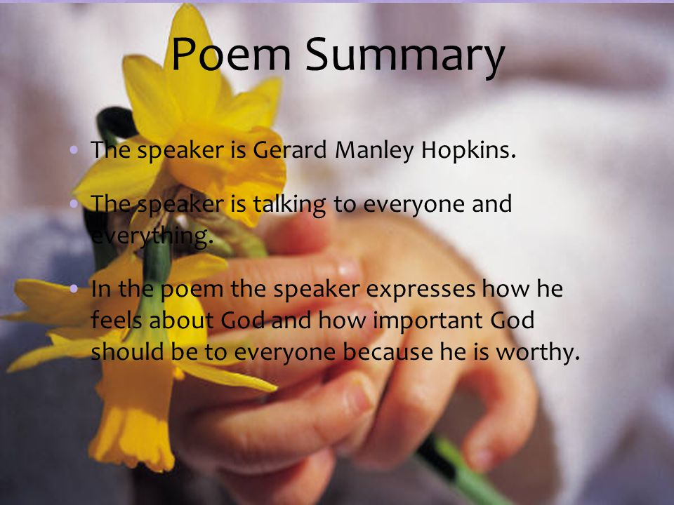 Poem Summary The speaker is Gerard Manley Hopkins.