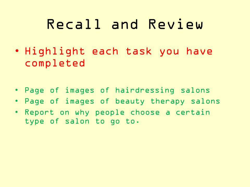 Recall and Review Highlight each task you have completed