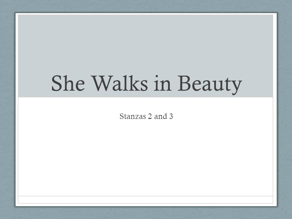 She Walks in Beauty Stanzas 2 and 3