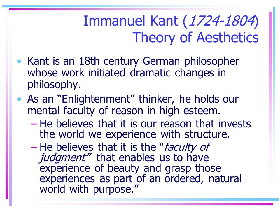 Immanuel Kant (1724-1804) Theory of Aesthetics