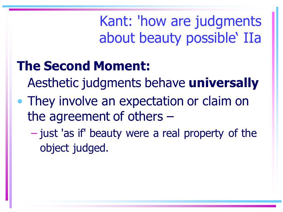 Kant: how are judgments about beauty possible' IIa