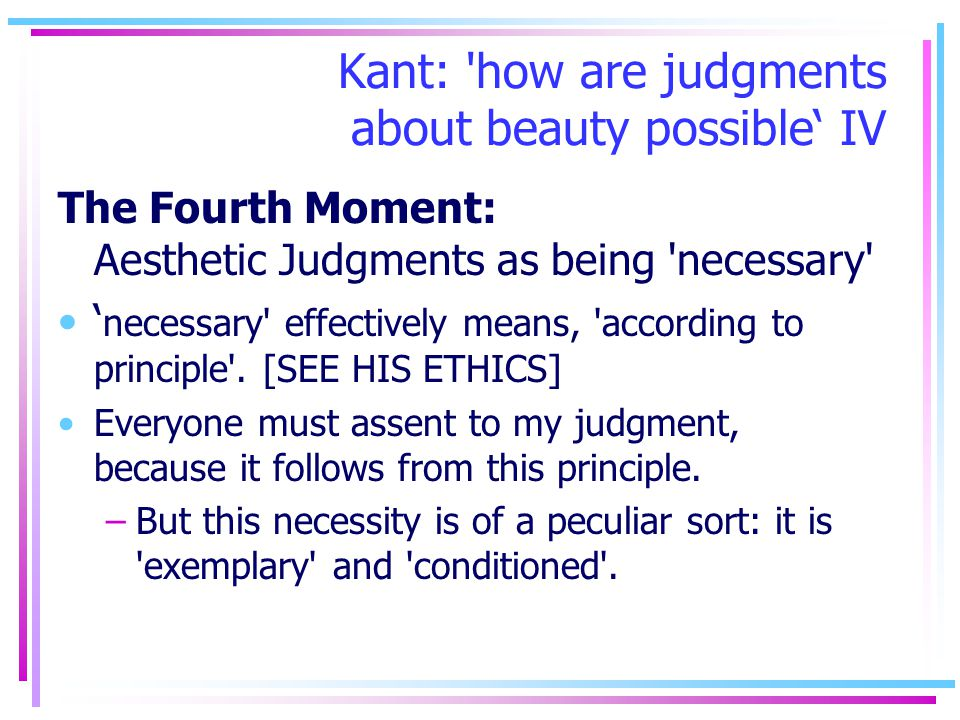 Kant: how are judgments about beauty possible' IV
