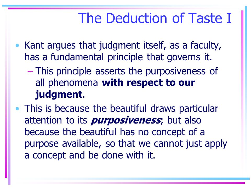 The Deduction of Taste I