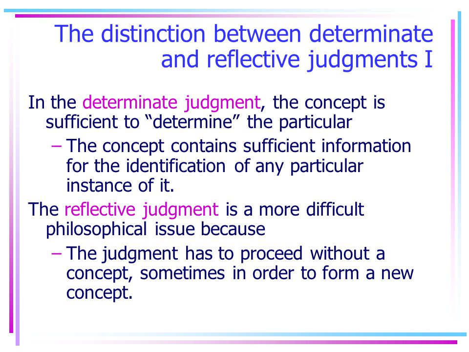 The distinction between determinate and reflective judgments I