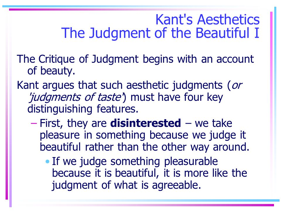 Kant s Aesthetics The Judgment of the Beautiful I