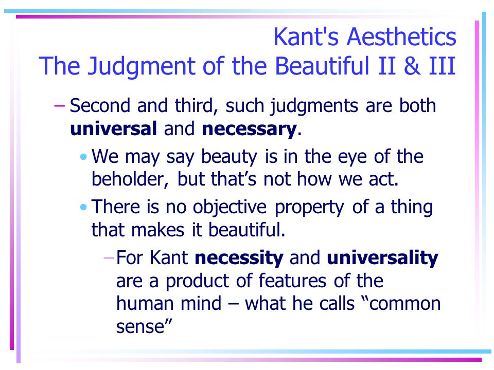 Kant s Aesthetics The Judgment of the Beautiful II & III