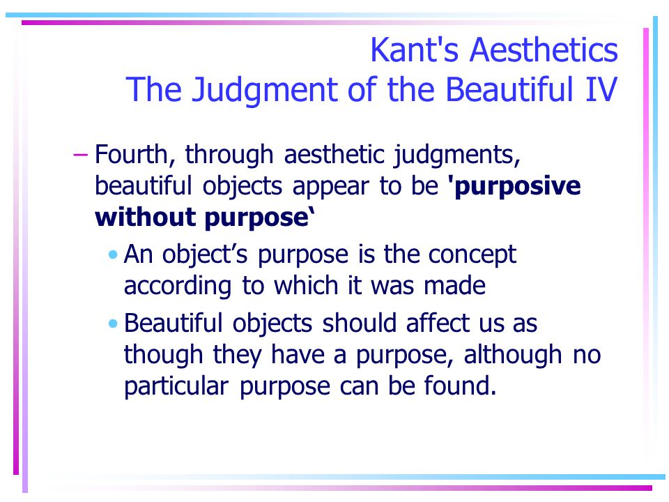 Kant s Aesthetics The Judgment of the Beautiful IV